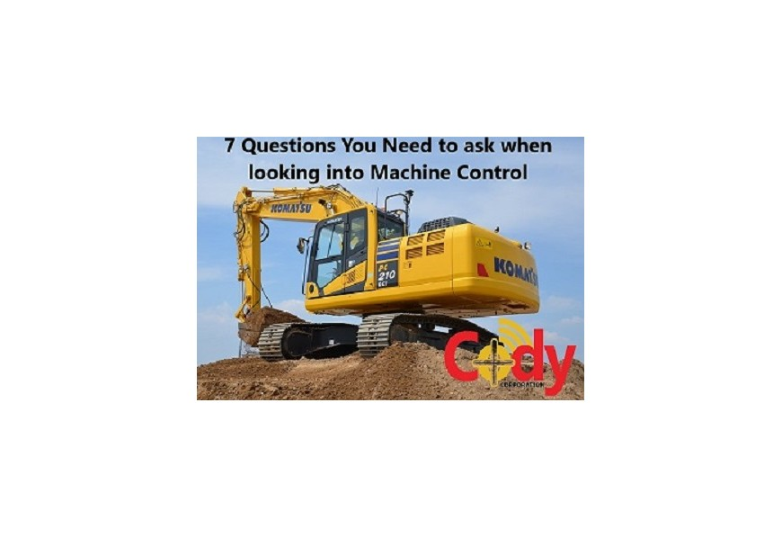 The 7 questions you need to ask when purchasing Machine Control