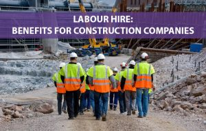 6 Ways a Labour Hire Company Can Help Your Construction Firm