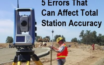 5 Errors That Can Affect Total Station Accuracy